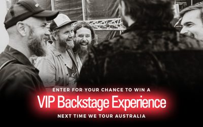 WIN a VIP Backstage Experience next time we tour Australia